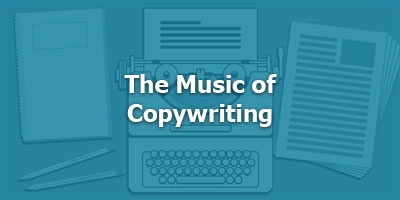 The Music Of Copywriting