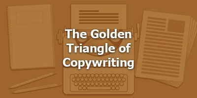 The Golden Triangle of Copywriting