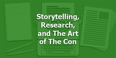 Storytelling, Research and The Art of The Con with Richard Armstrong