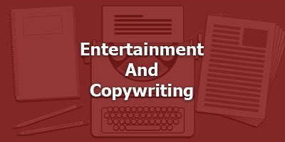 Entertainment and Copywriting