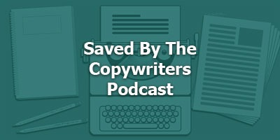Saved by the Copywriters Podcast