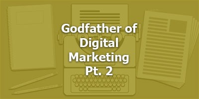 Ken McCarthy - Godfather of Digital Marketing Pt. 2
