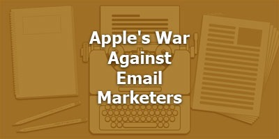 Apple's War Against Email Marketers