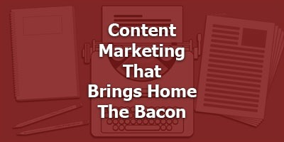 Content Marketing That Brings Home The Bacon with Brian Basilico
