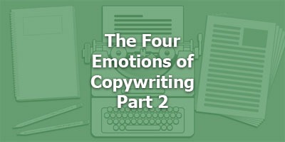 The Four Emotions of Copywriting, Part 2, with Kyle Milligan