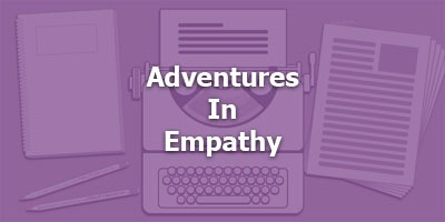 Adventures in Empathy