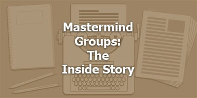 Mastermind Groups: The Inside Story