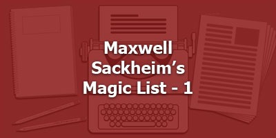 Maxwell Sackheim's Magic List - 1
