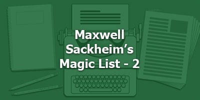 Maxwell Sackheim's Magic List - 2