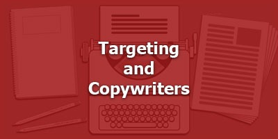Targeting and Copywriters