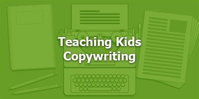 Teaching Kids Copywriting