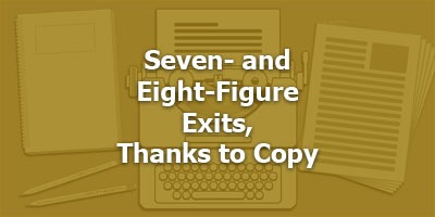 Seven- and Eight-Figure Exits, Thanks to Copy with Jim Van Wyck