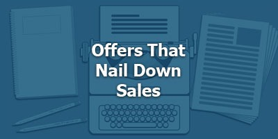 Offers that Nail Down Sales