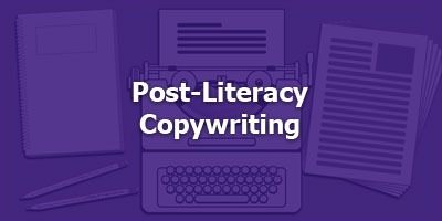 Post-Literacy Copywriting