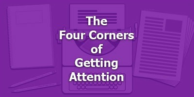The Four Corners of Getting Attention, with Roy Garn