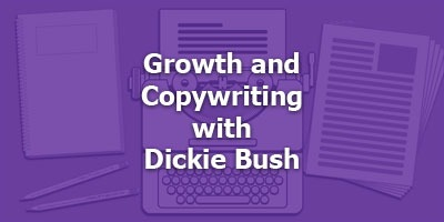 Growth and Copywriting, with Dickie Bush