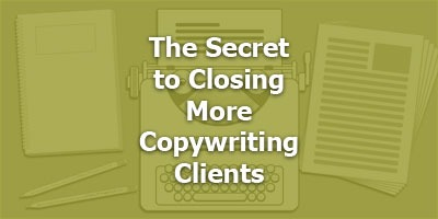The Secret to Closing More Copywriting Clients, with Troy Steine