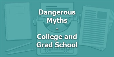 Episode 077 - Dangerous Myths – College and Grad School