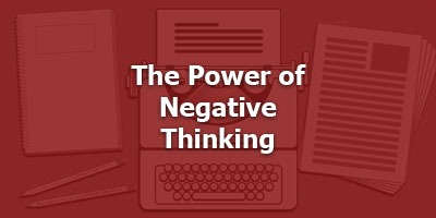 Episode 087 - The Power of Negative Thinking