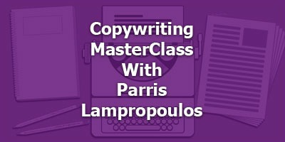 Episode 088 - Copywriting MasterClass With Parris Lampropoulos