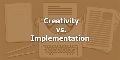 Episode 090 - Creativity vs. Implementation