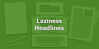 Episode 002 - Laziness Headlines