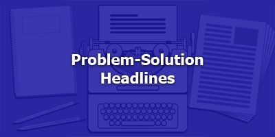 Episode 003 - Problem-Solution Headlines