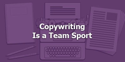 Episode 008 - Copywriting Is a Team Sport