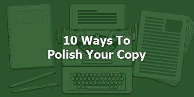 Episode 011 - 10 Ways To Polish Your Copy