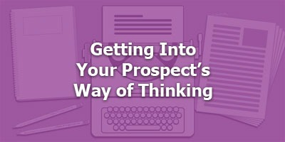 Episode 012 - Getting Into Your Prospect's Way of Thinking