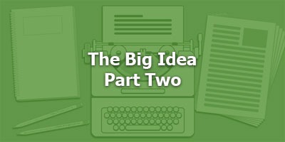 Episode 017 - The Big Idea - Part 2