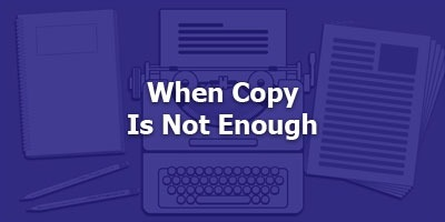Episode 018 - When Copy Is Not Enough