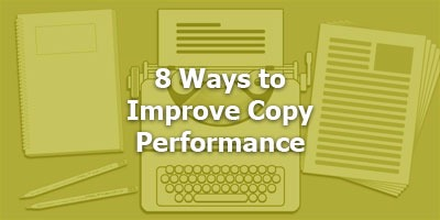 Episode 019 - 8 Ways to Improve Copy Performance