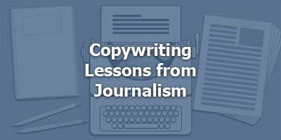 Episode 021 - Copywriting Lessons from Journalism
