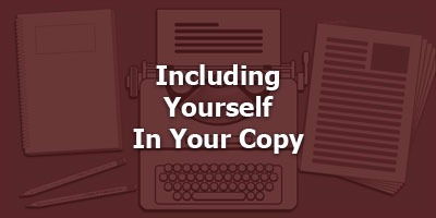 Episode 024 - Including Yourself in Your Copy