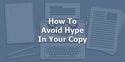 Episode 026 - How To Avoid Hype In Your Copy