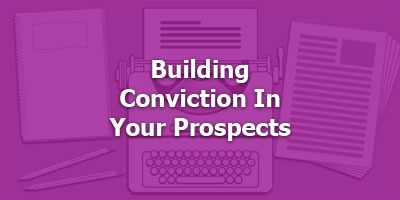 Episode 028 - Building Conviction In Your Prospects
