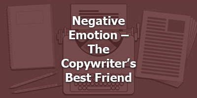 Episode 029 - Negative Emotion - The Copywriter's Best Friend