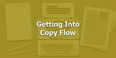 Episode 037 - Getting Into Copy Flow