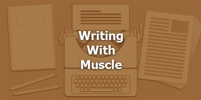 Episode 044 - Writing With Muscle