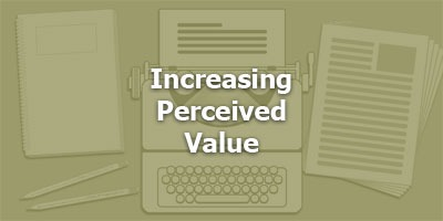 Episode 045 - Increasing Perceived Value
