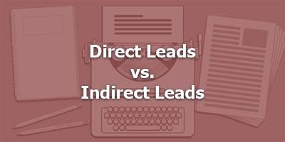 Episode 047 - Direct vs. Indirect Leads
