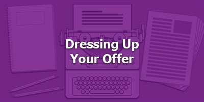 Episode 051 - Dressing Up Your Offer