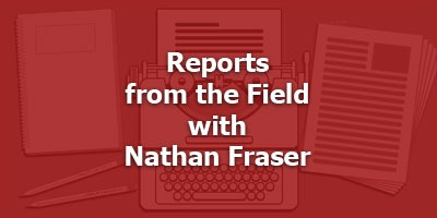 Episode 054 - Reports from the Field with Nathan Faser