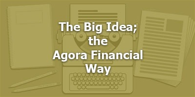 Episode 055 - The Big Idea, the Agora Financial Way