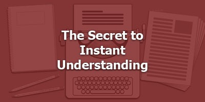 Episode 057 -The Secret of Instant Understanding