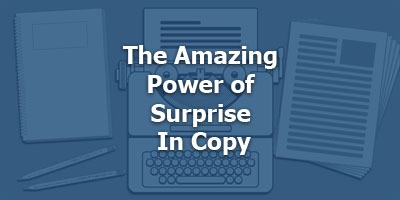 Episode 058 - The Amazing Power of Surprise In Copy