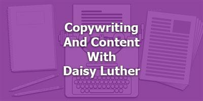 Episode 059 - Copywriting and Content with Daisy Luther