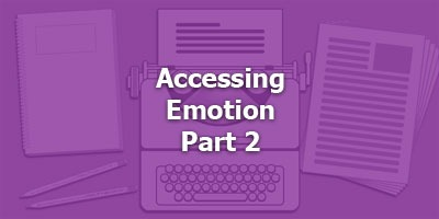 Episode 062 - Accessing Emotion Part 2
