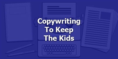 Episode 065 - Copywriting to Keep the Kids